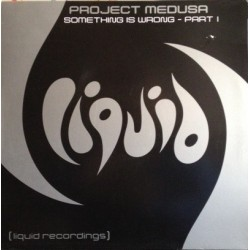Project Medusa ‎– Something Is Wrong - Part I