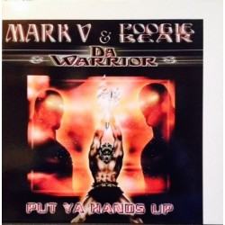 Mark V. & Poogie Bear &  Da Warrior - Put Ya Hands Up