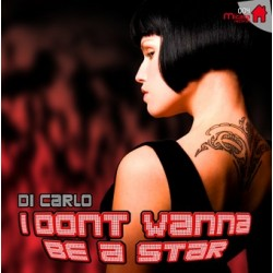 Di Carlo ‎– I Don't Wanna Be A Star