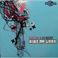 Dani DM & DJ Bueno – Mind At Work