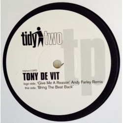 Tony De Vit ‎– Give Me A Reason / Bring The Beat Back