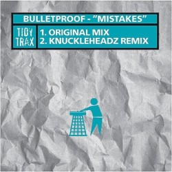 Bulletproof  - Mistakes (TIDYTRAX)