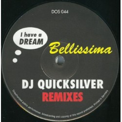 DJ Quicksilver ‎– I Have A Dream / Bellissima (Remixes DOS OR DIE)