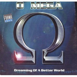 O Mega - Dreaming Of A Better World (2 MANO,TEMAZO JOSE CONCA 98¡¡ SELLO DJS @ WORK)