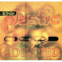 Plastic  – Addicted (2 MANO,TEMAZO BUSCADISIMO¡¡)