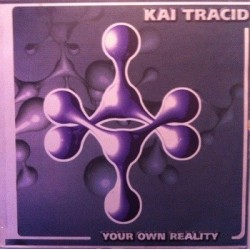 Kai Tracid ‎– Your Own Reality (CNR MUSIC)