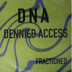 DNA (Dennied Access) ‎– Fractioned