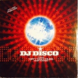 DJ Disco ‎– Dirty Disco Dubs (Stamp Your Feet)