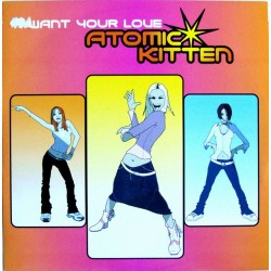 Atomic Kitten – I Want Your Love