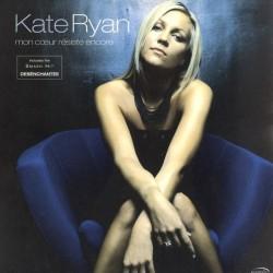 Kate Ryan – Mon Coeur Résiste Encore