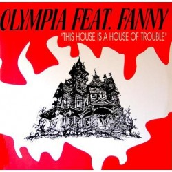 Olympia Featuring Fanny – This House Is A House Of Trouble