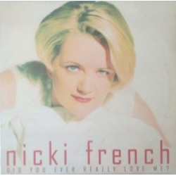 Nicki French ‎– Did You Ever Really Love Me