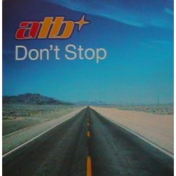 ATB ‎– Don't Stop (REMIXES)