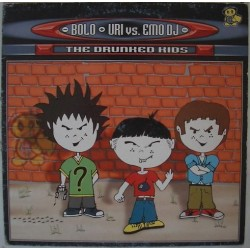 Bolo & Uri vs. Emo DJ - The Drunked Kids(2 MANO,INCLUYE CABRA B2 BUENISIMA¡)