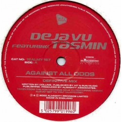 Deja Vu (2) Featuring Tasmin - Against All Odds / Hold Your Head Up High