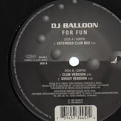 DJ Balloon ‎- For Fun