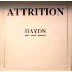 Attrition - Haydn (The Final Session)