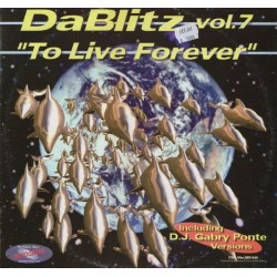 Da Blitz ‎– To Live Forever (Vol. 7)