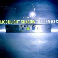 Groove Coverage ‎– Moonlight Shadow (The Remixes)