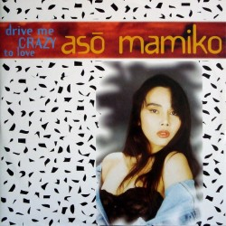 Aso Mamiko – Drive Me Crazy To Love