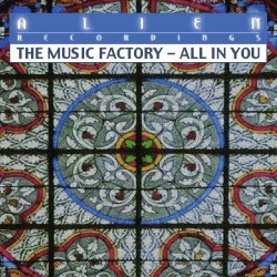 The Music Factory ‎– All In You