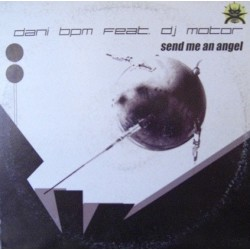 Dany BPM feat. DJ Motor - Send Me An Angel (INCLUYE BASE REMEMBER HARDHOUSE MUY BUENA¡¡)