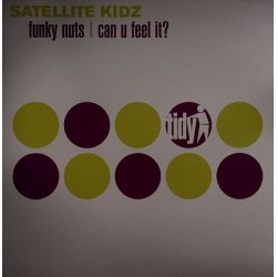 Satellite Kidz ‎– Funky Nuts / Can U Feel It