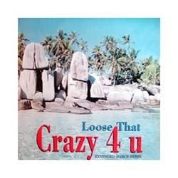 Loose That – Crazy 4 U