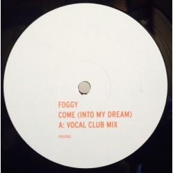 Foggy – Come Into My Dream (POSITIVA RECORDS)
