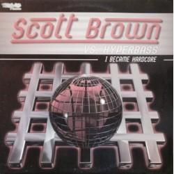Scott Brown vs. Hyperbass – I Became Hardcore