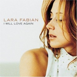 Lara Fabian ‎– I Will Love Again (Original)