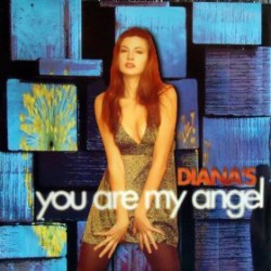 Diana's - You Are My Angel