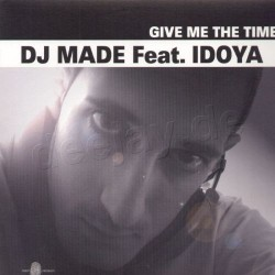 DJ Made Feat. Idoya - Give Me The Time