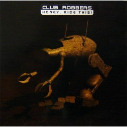 Club Robbers - Honey, Ride This (CABRA INSPECTOR GADGET¡¡ BUENISIMO¡¡)