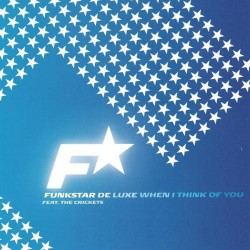 Funkstar De Luxe Feat. The Crickets ‎– When I Think Of You