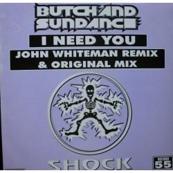 Butch & Sundance - I Need You