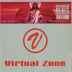 Virtual Zone - Into Temptation / You Don't Work It