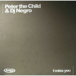 Peter The Child & DJ Negro ‎– I Miss You