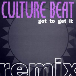 Culture Beat ‎– Got To Get It (Remix)
