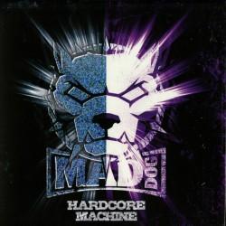 DJ Mad Dog – Hardcore Machine