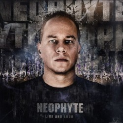 Neophyte ‎– Live And Loud