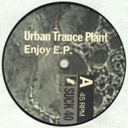 Urban Trance Plant - Enjoy EP