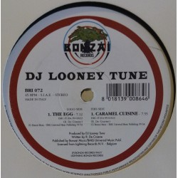 DJ Looney Tune ‎– The Egg / Caramel Cuisine (BONZAI ITALIA)