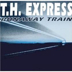 T.H. Express – Runaway Train