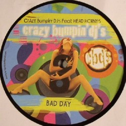 Crazy Bumpin' DJ's  Feat. Head Horny's - Bad Day
