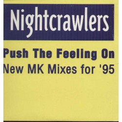 Nightcrawlers – Push The Feeling On (New MK Mixes For '95)