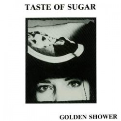 Taste Of Sugar - Golden Shower