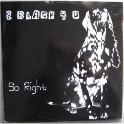 2 Black 4 U - So Right(2 MANO,DISCAZO LIMITE BY CHUMI DJ¡)