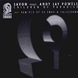 Savon Feat. Andy Jay Powell – Children Of Paradise (Remixes)