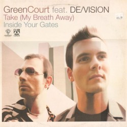 Green Court Feat. De/Vision ‎– Take (My Breath Away) / Inside Your Gates